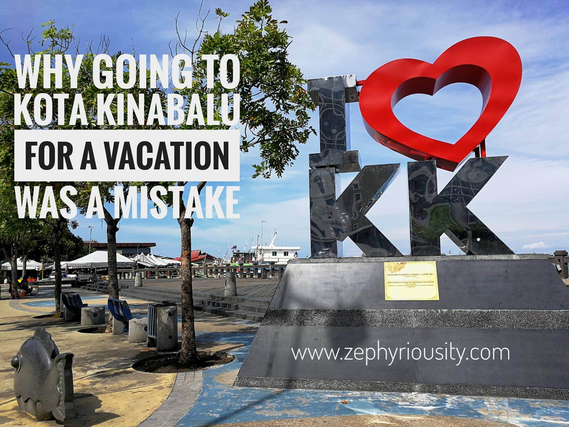 Why Going To Kota Kinabalu For A Vacation Was Mistake
