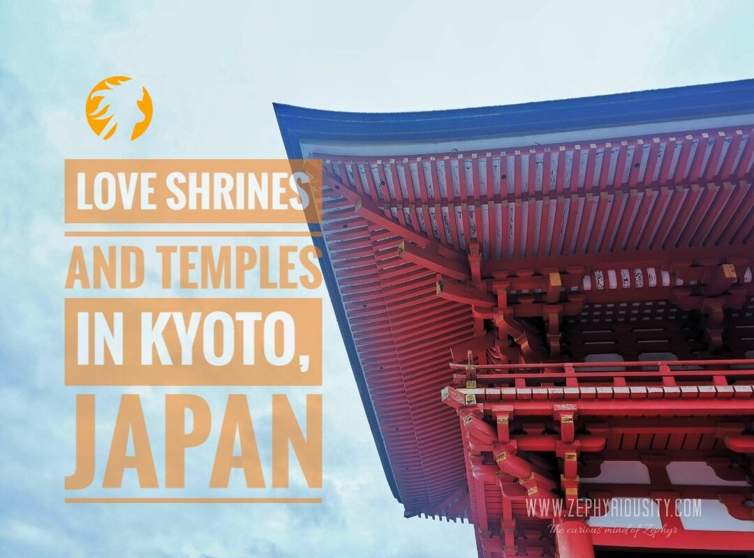 Love Shrines and Temples in Kyoto, Japan